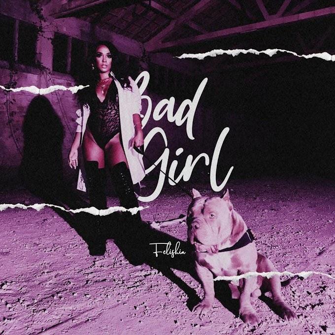 BAIXAR MP3    Felishia - Bad Girl    2020