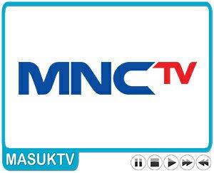Live Streaming MNCTV TV Online Tanpa Buffering Hari Ini