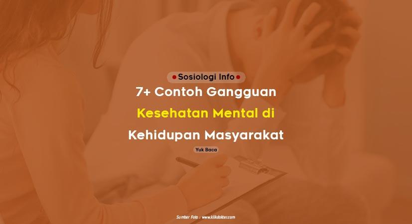 7+ Contoh Gangguan Kesehatan Mental di Kehidupan Sehari Hari Masyarakat