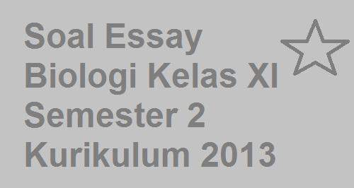 Soal Essay Biologi Kelas XI Semester 2 Kurikulum 2013 ...