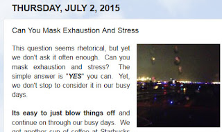 http://mindbodythoughts.blogspot.com/2015/07/can-you-mask-exhaustion-and-stress.html