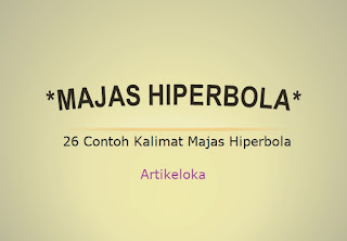 26 Contoh Kalimat Majas Hiperbola