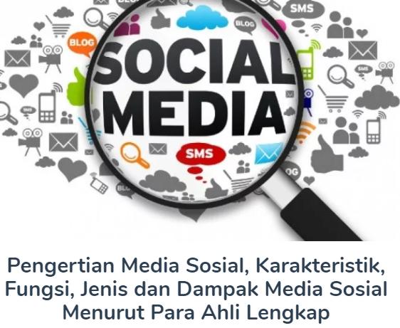 Penjelasan Materi Pengertian Media Sosial Beserta Karakteristik, Fungsi, Jenis dan Dampak Media Sosial Menurut Para Ahli Terlengkap