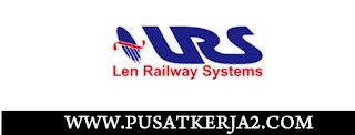 Loker Terbaru SMA SMK D3 S1 PT Len Railway Systems Juni 2020