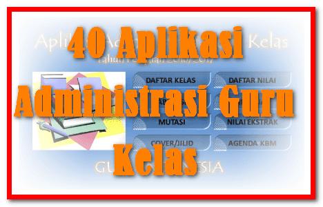 40 Aplikasi Administrasi Guru Kelas Super Lengkap Tahun 2017/2018 Format Excel.Xlsm