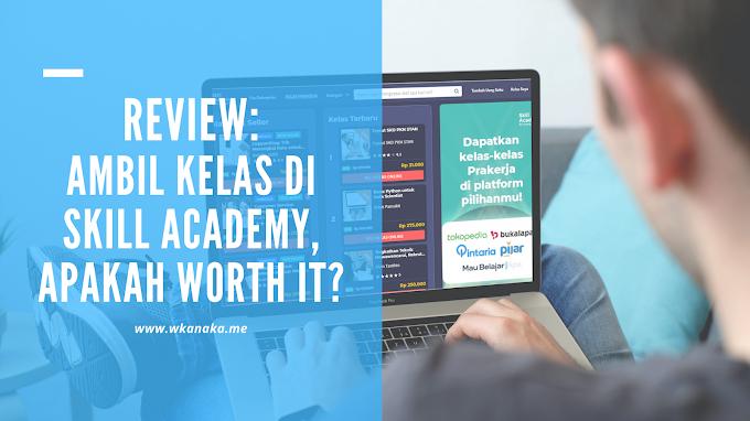 Mengambil Kelas di Skill Academy Apakah Worth it? (Review)