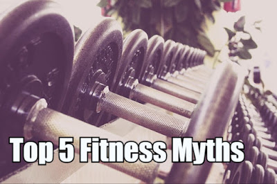 Top 5 Fitness Myths