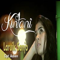 Lirik dan Terjemahan Lagu Kintani - Laruik Sanjo