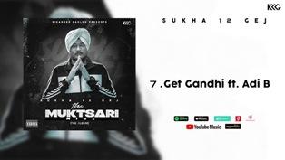 Get Gandhi Lyrics - Sukha 12 Gej Ft. Adi B