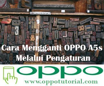 Cara Mengganti OPPO A5s Melalui Pengaturan