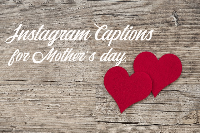 Instagram Captions for Mother's day