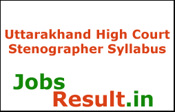 Uttarakhand High Court Stenographer Syllabus