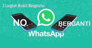 2 Langkah Mudah Mengetahui Nomor Whatsapp Teman yang Diganti
