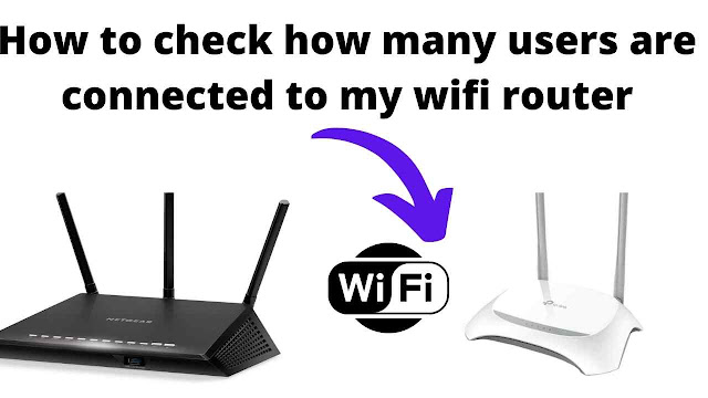 How to check how many users are connected to my wifi router