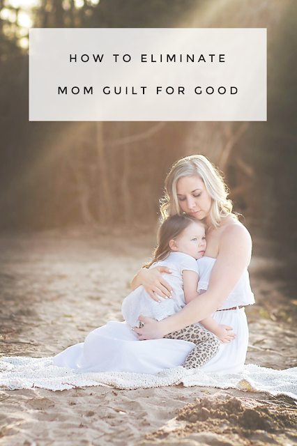 how to eliminate mom guilt for good - mother and daughter