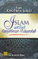 Judul Buku : SERI KHOTBAH JUMAT: Islam Untuk Kesejahteraan Masyarakat