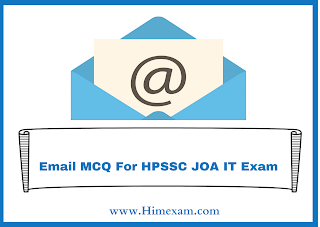 Email MCQ For HPSSC JOA IT Exam