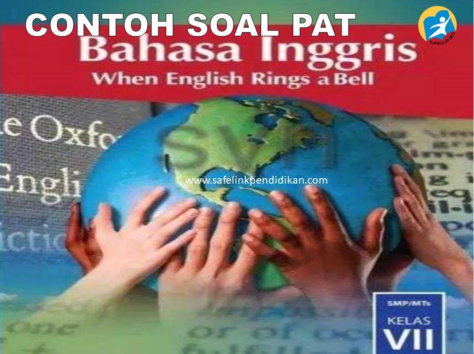 Soal PAT Bahasa Inggris Kelas 7 SMP/MTs