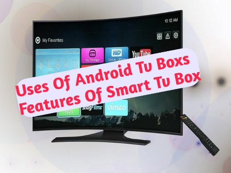 Uses Of Android Tv Boxs In Pakistan - AllAndroidApps.com