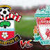 Live Streaming Southampton vs Liverpool 17.8.2019 EPL