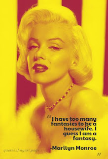 I have too many fantasies Marilyn Monroe quotes