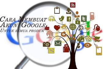 Cara Membuat Akun Google Untuk Semua Produk Google