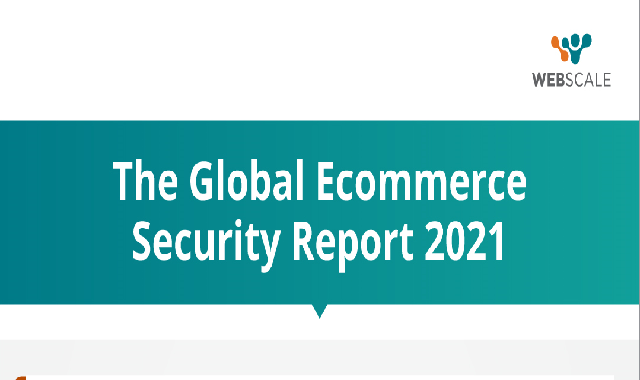 The 2021 Global Ecommerce Security Report #infographic