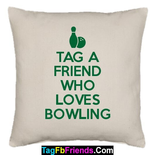 Tag a friend who is good at Bowling.