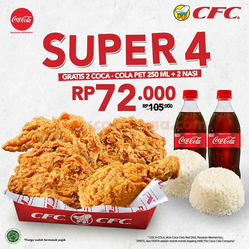 CFC Promo SUPER 4 – Beli 4 AYAM + 2 Nasi + GRATIS 2 Coca-Cola cuma Rp. 72.000++