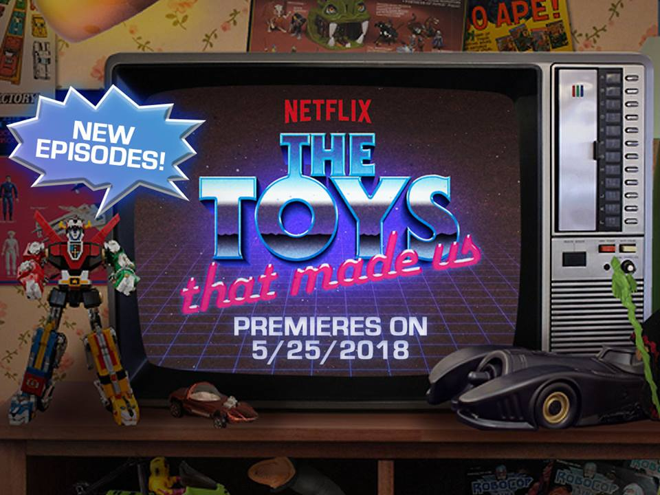 The Toys That Made Us Season 2 Announced For May 25th