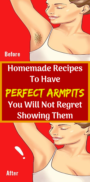Homemade Recipes To Have Perfect Armpits. You Will Not Regret Showing Them