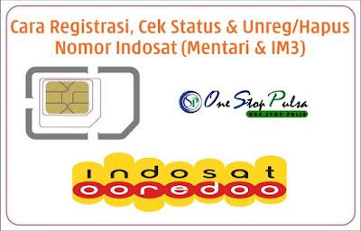 Cara Registrasi, Cek Status dan Unreg/Hapus/Batalkan Pendaftaran Nomor Kartu Indosat Ooredoo Prabayar