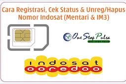Cara Registrasi Nomor Kartu Indosat Serta Cek Status dan Cara Unreg / Hapus / Batalkan Pendaftaran