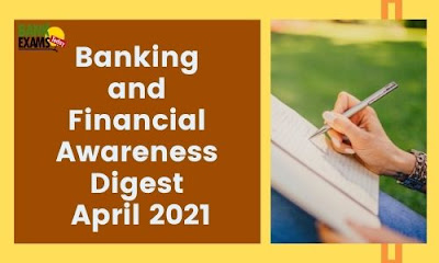 Banking and Financial Awareness Digest: April 2021
