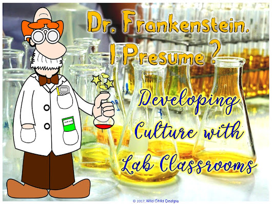 Dr. Frankenstein, I Presume? Developing Culture with Lab Classrooms