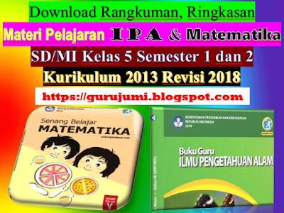 Download Rangkuman Ringkasan Bahan Pelajaran Ipa Dan Matematika Sd Mi Kelas 5 Semester 1 Dan 2 Kurikulum 2013 Revisi 2018 Garpedia
