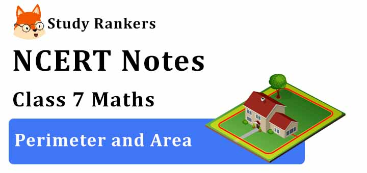 Chapter 11 Perimeter and Area Class 7 Notes Maths