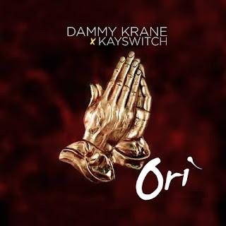 MUSIC:Dammy Krane X Kayswitch – Ori (Blessings)