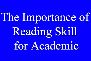 The Importance of Reading Skill for Academic
