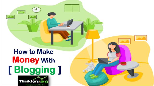 how to make money with blogging,make money with blogging,how to make money,make money,ways to make money,