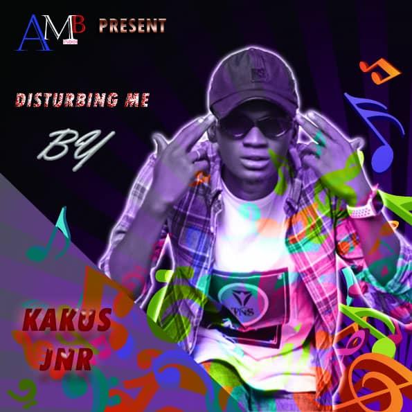 [Music] Kaku Jnr - Disturbing me (prod. AMB studio) #Arewapublisize