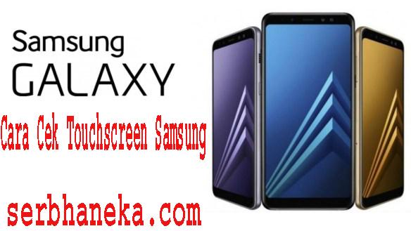 Cara Cek Touchscreen Samsung 1