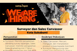 lowongan sebagai Surveyor dan Sales Canvasser untuk area Sukabumi