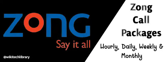 Zong Call Packages 2021: Hourly, Daily, Weekly and Monthly