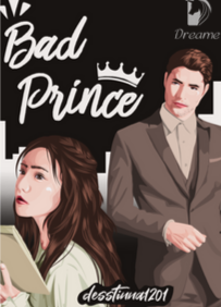 Novel Bad Prince Karya Desstinna1201 Full Episode