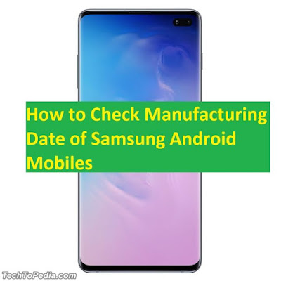 How to Check Manufacturing Date of Samsung Android Mobiles