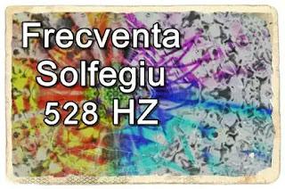 FRECVENTA Solfegiu 528 HZ benefecii proprietati vindecatoare