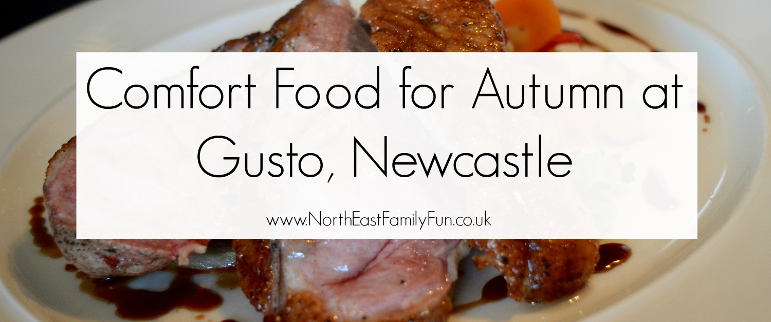 Comfort Food for Autumn at Gusto, Newcastle Quayside   A Review