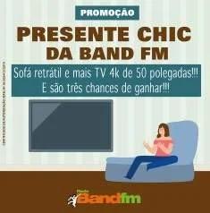 Cadastrar Promoção Presente Chic Band FM Sofá Retrátil e Tv 4K de 50 Polegadas