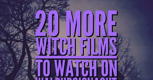 The Spooky Vegan: 20 More Witch Films to Watch for Walpurgisnacht